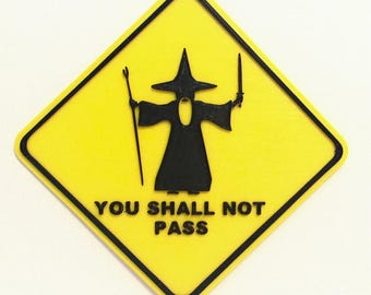 Lord of the Rings/Gandalf/ You Shall Not Pass Sign/3d printed/for him/for her/birthday gift/Christmas gift/decor/office decor