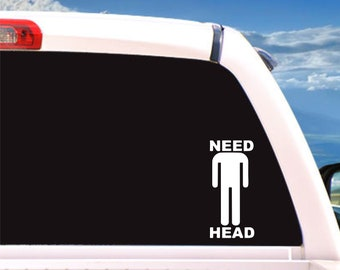Need head decal/funny/funny car decals/car decal/decals/gift for men/stickers/vinyl decal/vinyl stickers/husband gift/gift for boyfriend