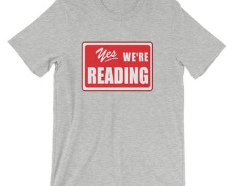 Yes We're Reading t shirt read across america reading literacy school teachers students principals motivation education learning books book