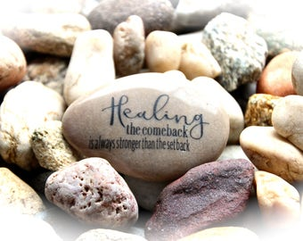 Healing - The Comeback Is Always Stronger Than The Setback ~ Engraved Rock