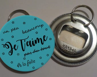 "Badge bottle opener keychain ""I love you, a bit, much..."" 56mm"