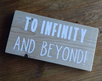 Wooden TO INFINITY & BEYOND! Hand Made Rustic Sign - Toy Story, Disney, Pixar, Buzz, Woody