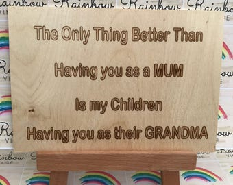 The Only Thing Better than Having you as a Mum - Wooden A5 Sign/Plaque