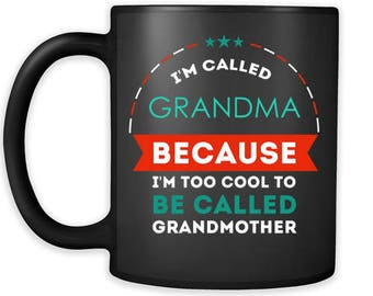 Mother's Day Gift I'm called grandma because i'm too cool to be called grandmother Gift Ideas for Grandma Birthday Gift Mug 11oz Black