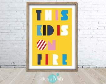 This Kid Is On Fire Print, Wall Art, Large Poster, Kids Room, Digital Download, Yellow Trending, Home decor, Kids Interior, Illustration