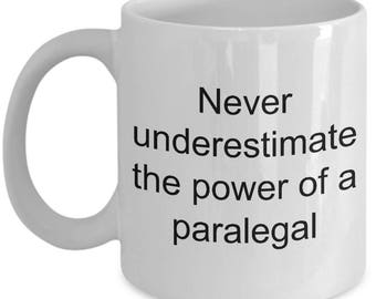 Paralegal Mug-Never underestimate the power of a paralegal-Funny coffee cup