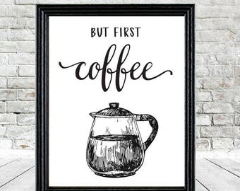 But First Coffee - INSTANT DOWNLOAD - Printable Art