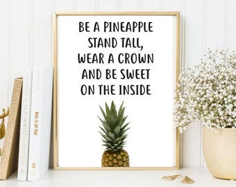 Pineapple - Inspirational Quote Print, Printable Wall Art, Typography Print, Motivational Print, Modern Wall Art Print, Digital Download