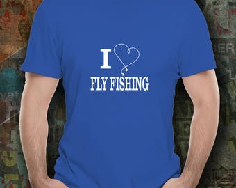 FLY FISHING  I Love Fly Fishing T-shirt