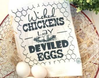 Wicked Chickens Lay Deviled Eggs Towel, Country Kitchen , Farmers Market Kitchen Towel, Tea Towel, Chicken Kitchen Towel, Rustic Decor Towel