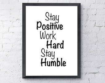 Printable Quote - Printable Motivational Art - Black and White Art - Stay Positive Work Hard Stay Humble