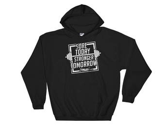 Sore Today Stronger Tomorrow Hoodie - Motivational Exercise Workout Hoodie