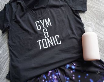 Gym & Tonic Shirt/ Gym Shirt / Yoga Shirt / Workout Shirt / Funny Shirt / Pilates Shirt