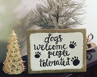 Dogs Welcome, People Tolerated canvas