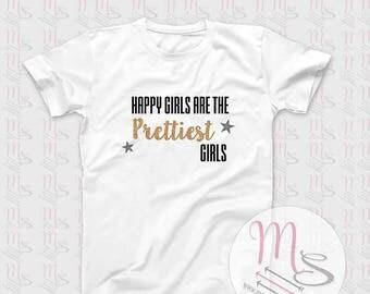 Happy Girls T Shirt,  Glitter, Classy, Girl, Female, Woman, Prettiest, Girls, TShirt, Top