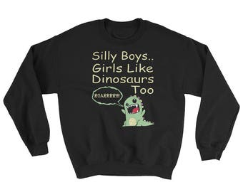 Sill Boys Girls Like Dinosaurs Too Sweatshirt, dinosaur jumper, dinosaur sweater, dinosaur sweatshirt, dinosaur clothing, dinosaur gift