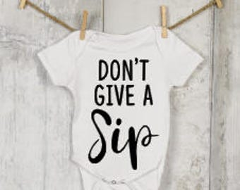 Don't Give a Sip Onesie®, Funny Onesies®, Funny Bodysuits, Baby, Baby Clothing, Baby Boy, Baby Girl, Baby Shower, Baby Gift