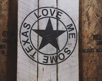 Love Me Some Texas Handmade wood sign