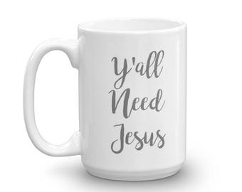 Y'all Need Jesus Mug