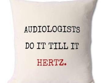 Audiologist gift, gift for audiologist, audiologist cushion, audiology gift, audiology jokes, audiology graduate, audiologist friend, wife