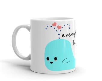 Everything Whale Be Okay, Mug, Whale Mug, Punny Mug, Pun Mug, Silly Mug, Office Mug, Gift for Coworker, Whale Love, Ocean Lover, Funny Mug