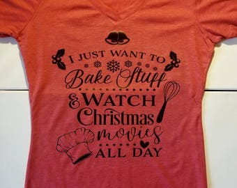I Just Want to Bake Stuff and Watch Christmas Movies Women's V-Neck/Boyfriend Tee