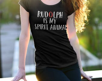 Womens Rudolph Is My Spirit Animal Shirt | Funny Christmas Shirt | Ugly Christmas Sweater Shirt | Santa's Reindeer