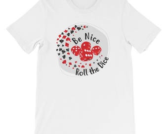 Be nice to roll the dice Short-Sleeve Unisex T-Shirt