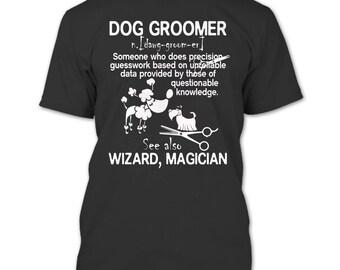 I Am A Dog Groomer T Shirt, Dog Groomer T Shirt