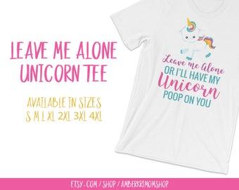 Mom Tee, Mom Shirt, Funny Mom Tee, Funny Mom Shirt, Women's Tee, Women's Shirt, Unicorn Tee, Unicorn Shirt, Leave Me Alone Unicorn Tee White