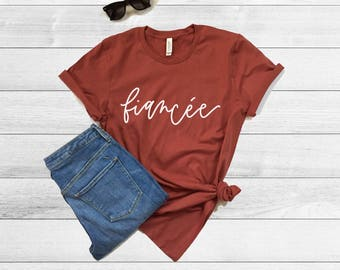 Fiancee Shirt, Bride to be, Bride T Shirt, Wedding T Shirt, Graphic T Shirt, Shirt, Womens T Shirt, Customized Shirt, Bridal Party