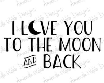 I Love You to the Moon & Back - svg, dxf, png, jpeg