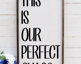 This Is Our Perfect Chaos, Entryway, Living Room Decor, Rustic Decor, Inspirational Quotes, Large Wall Art, Farmhouse Sign, Wooden Foyer