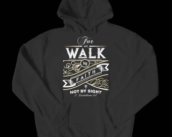 For We Walk By Faith (Hoodie)
