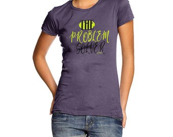 Novelty T Shirt The Problem Solver Women's T-Shirt