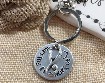 Nursing Keychain, Hand Stamped Nursing Gift, Nursing is a Work of Heart Keychain, Stethoscope Charm Keychain, RN Gift, LPN, Gift for Nurse