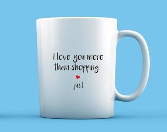 I Love You More Than Shopping Mug
