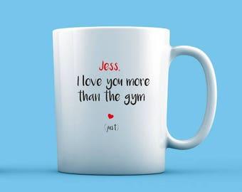 I Love You More Than The Gym Mug