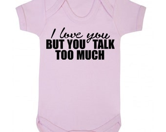 I Love you but you talk too Much Funny Baby Grow