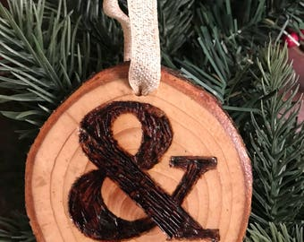 Rustic & AND ampersand Woodburned Handmade Ornament