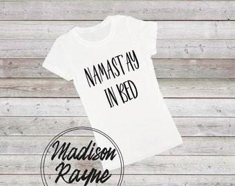 Namast'ay in Bed Tshirt, Funny Tshirt, Unisex Tshirt, Mens, Womens, Quote, Yoga Tshirt