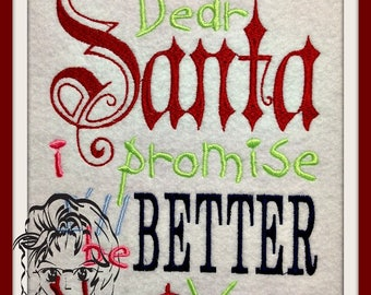 Dear SANTA I Promise I'll be BeTTER Next Year - INSTANT Download Machine Embroidery Design by Carrie