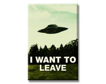 I Want To Leave 2 x 3 Inch Funny Rectangle Refrigerator Fridge Magnet Kitchen Locker The X Files I Want To Believe Leave Alien Flying Saucer
