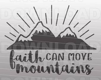 Faith Can Move Mountains SVG File,Christian Bible Verse SVG,Vector Art Commercial & Personal Use,SVG Cut File Silhouette and Cricut Cutter