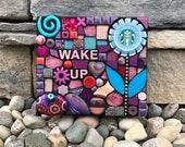Wake Up. (Original Handmade Mixed Media Mosaic Upcycled Starbucks Cap Wall Art Series by Shawn DuBois)