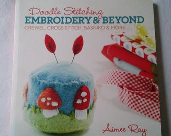 Embroidery Book - Doodle Stitching Emboidery & Beyond - Crewel - Cross Stitch - Aimee Ray- Crafting Patterns - Sashiko