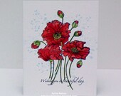 Floral Poppy Card...Wishing You a Beautiful Day...Birthday Card...Anniversary Card...For the Bride...Gorgeous Water colored Flowers!