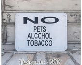 Reserved for a queen do not buy No Pets Sign - Metal Sign - Vintage Metal Sign - No Alcohol Sign - No Tabacco Sign -  Mancave Decor - Indust