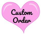 Custom order for Jen / jbying1