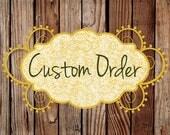 Custom Order - Ashley Brown